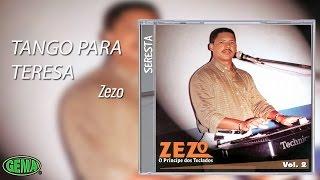 Download Zezo Seresta Vol. 2 - Tango para Teresa Video