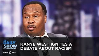 Download Kanye West Ignites a Debate About Racism | The Daily Show Video
