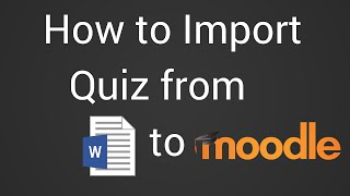 Download How To Import A Quiz From Word Document To Moodle Video