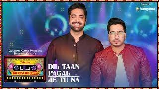 Download Dil Taan Pagal/Je Tu Na (Video) | T-Series Mixtape Punjabi | Akhil Sachdeva Amber Vashisht Video