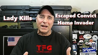 Download Lady Kills Escaped Prisoner Home Invader - TheFireArmGuy Video