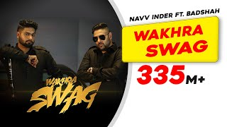 Download Wakhra Swag | Official Video | Navv Inder feat. Badshah | New Video Song Video