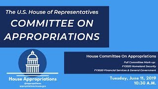 Download Full Committee Markup of FY2020 Homeland Security; FY2020 FSGG (EventID=109632) Video