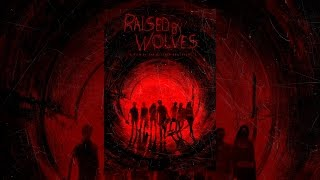 Download Raised by Wolves Video