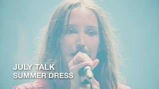 Download July Talk   Summer Dress   CBC Music Festival Video