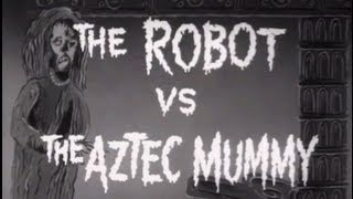 Download The Robot vs. the Aztec Mummy (1958) [Adventure] [Horror] [Science Fiction] Video