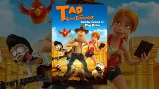 Download Tad the Lost Explorer and the Secret of King Midas Video