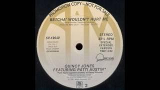 Download Quincy Jones feat. Patti Austin - Betcha' Wouldn't Hurt Me Video