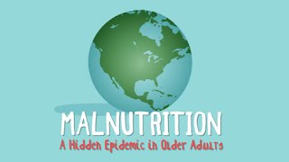 Download Malnutrition: A Hidden Epidemic in Older Adults Video