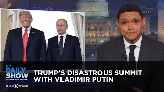 Download Trump's Disastrous Summit with Vladimir Putin | The Daily Show Video