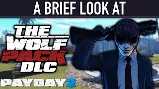 Download A brief look at The Wolf Pack DLC. [PAYDAY 2] Video