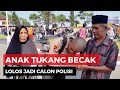 Download Bangga dan Haru! Anak Tukang Becak Lolos Jadi Calon Polisi Video