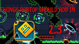 Download [NEW] THINGS ROBTOP SHOULD ADD IN GEOMETRY DASH 2.3/2.2 Video