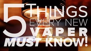 Download 5 Things Every New Vaper Must Know! Video