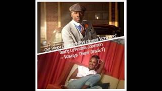 Download ″Always There″ - Le'Andria Johnson & Ricky Dillard w/ New G Video