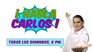 Download ¡Habla Carlos! - MAR 26 - Parte 1/5 Video