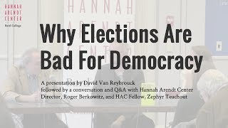 Download ″Why Elections Are Bad For Democracy″ Video