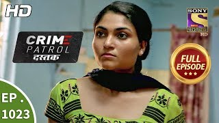 Download Crime Patrol Dastak - Ep 1023 - Full Episode - 19th April, 2019 Video