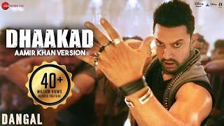 Download Dhaakad Aamir Khan Version - Dangal | Aamir Khan | Pritam | Amitabh Bhattacharya Video