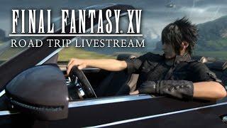 Download Final Fantasy XV Spoiler Free Road Trip Livestream Video