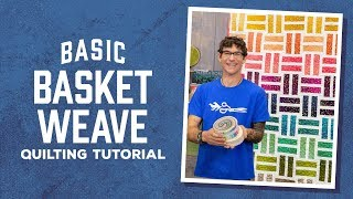 Download Make a ″Basic Basket Weave″ Quilt with Rob! Video