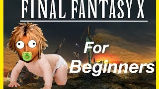 Download FINAL FANTASY 10 FOR BEGINNERS Video