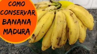 Download COMO CONSERVAR BANANA MADURA - DICA SUPER SIMPLES🍌 Video