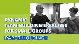 Download Dynamic Team-Building Exercise for Small Groups - Paper Holding Video