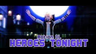 Download 【MMD + Motion DL】Heroes Tonight Video