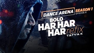 Download BOLO HAR HAR HAR (Refix) Video Song | Dance Arena | Episode 6 | Tatva K | T-Series Video