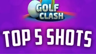 Download Golf Clash Top 5 Shots of the Week #1 Video