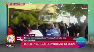 Download Última hora: Tiroteo en Colegio Cervantes de Torreón | Sale el Sol Video