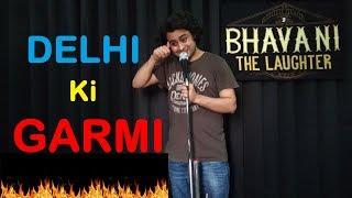 Download Delhi ki Garmi   Stand up comedy by Bhavani Shankar Video