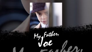 Download My Father, Joe Video