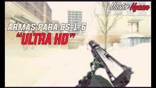 Download Pack De Armas Ultra HD Para Counter Strike 1.6 l 11# l ULTRA HD WEAPONS Video