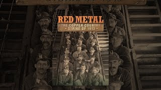 Download Red Metal: The Copper Country Strike of 1913 Video