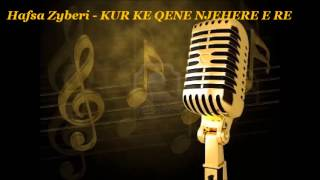Download Hafsa Zyberi - KUR KE QENE NJEHERE E RE Video
