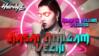 Download Dj Hardyz - Aasai Aathigam Vachi Remix Video