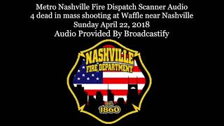 Download Metro Nashville Police Dispatch Scanner Audio deadly mass shooting at Waffle House Video