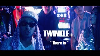 Download TWINKLE+ ″There is feat. NIPPS, MARIA, GAPPER″ Video