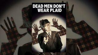 Download Dead Men Don't Wear Plaid Video