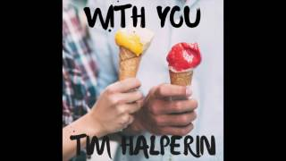 Download Tim Halperin - With You Video