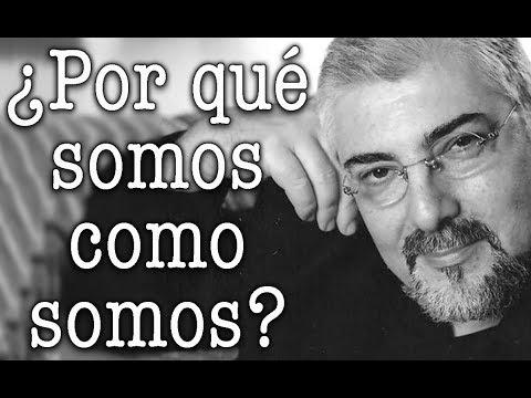 Jorge Bucay - ¿ Por qué somos como somos ?