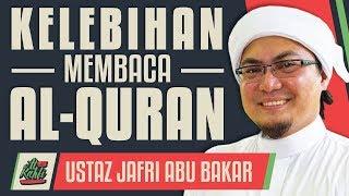 Download Ustaz Jafri Abu Bakar - Kelebihan Membaca Al-Quran #alkahfiproduction Video