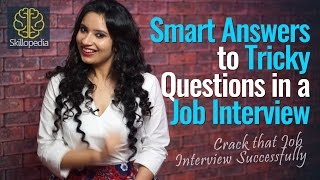 Download Smart Answers to Tricky Questions in a Job Interview - Skillopedia - Job Interview Skills Video