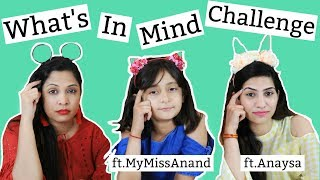Download What's In My Mind Challenge .. | #MyMissAnand #Anaysa #ShrutiArjunAnand Video
