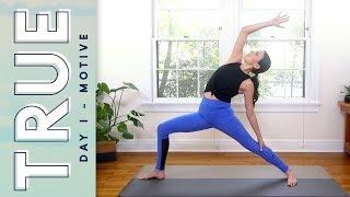 Download TRUE - Day 1 - MOTIVE | Yoga With Adriene Video