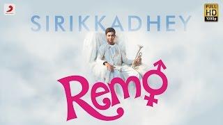Download Remo - Sirikkadhey Music Video | Anirudh Ravichander Video