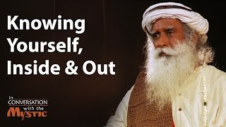Download Knowing Yourself, Inside and Out | Sadhguru Video