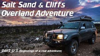 Download Salt Sand & Cliffs Overland Adventure, part 1 Video